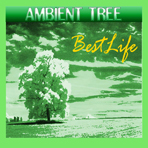 Ambient Tree: Best Life