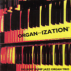 Delbert Bump Jazz Organ Trio: Organi~zation