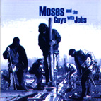 Listen to Moses and the Guys with Jobs