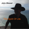 John Wessel: The Spirit of Life