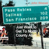 John Wessel - Just Want To Get To North County Alive