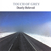 Touch of Grey - Dearly Beloved